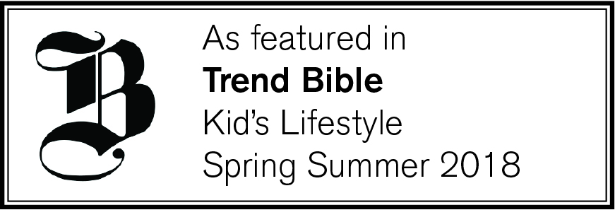 As featured in Trend Bible Kids Lifestyle SS18